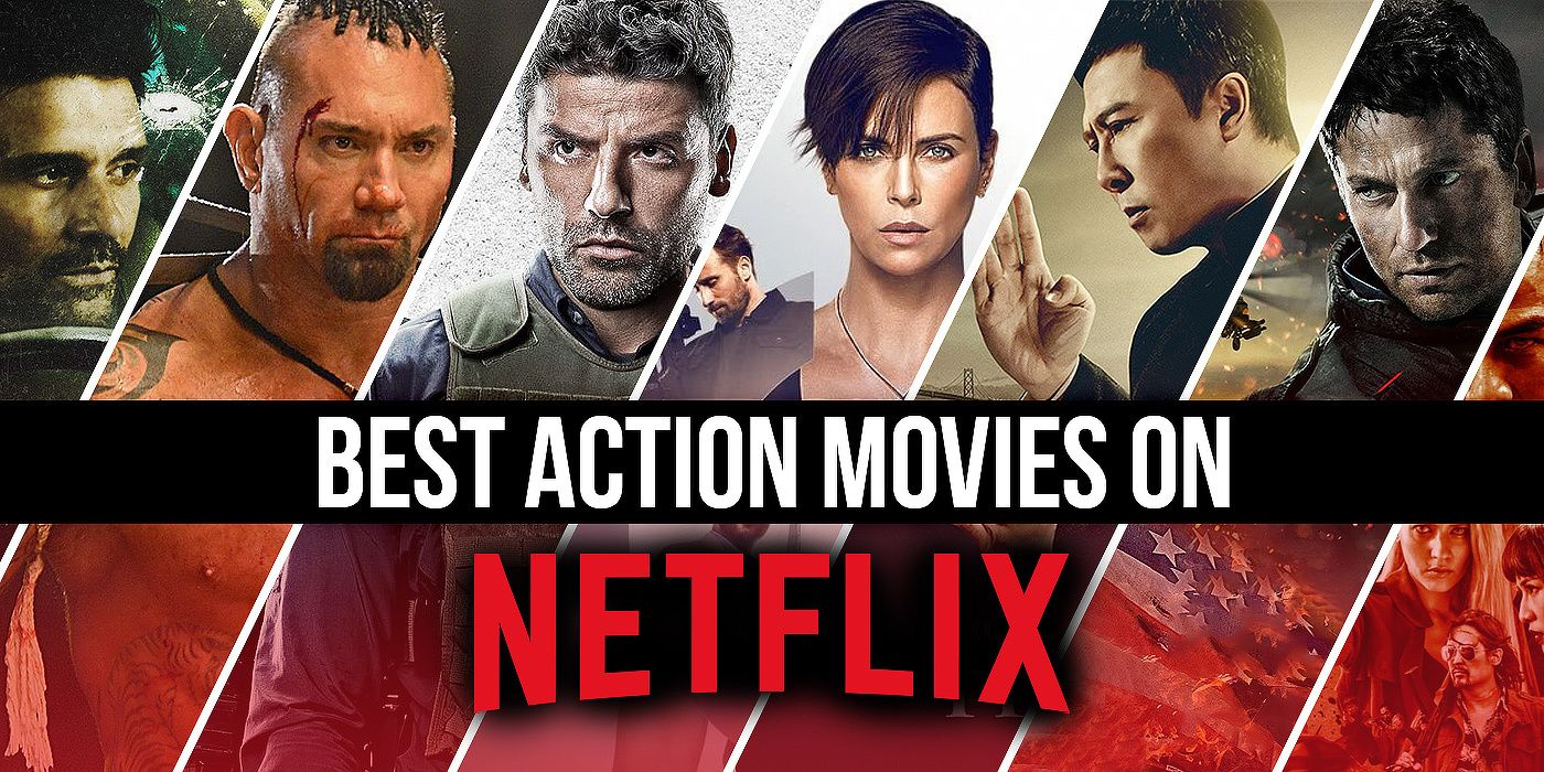 The Best Action Movies on Netflix Right Now July 20