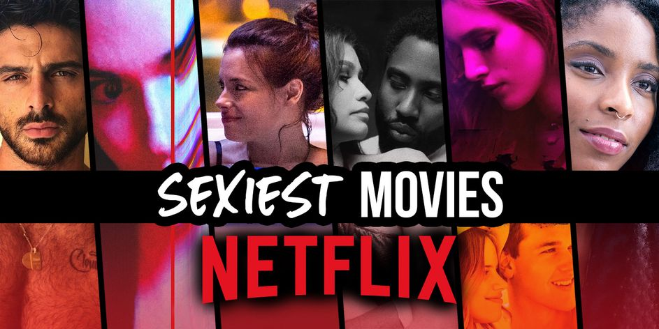 Sexiest movies on netflix watch instantly