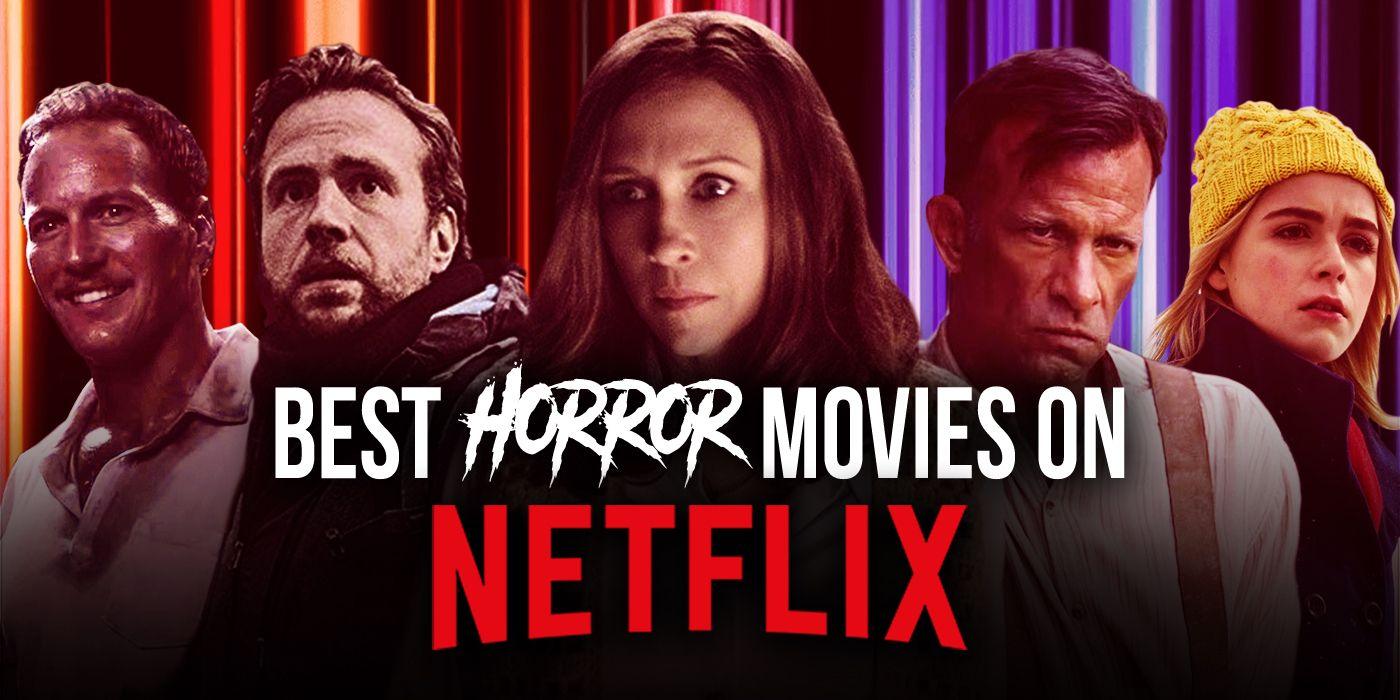Best Horror Movies on Netflix Right Now (May 2021)
