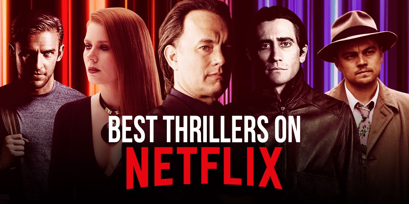 The Best Thrillers on Netflix Right Now (July 2021)