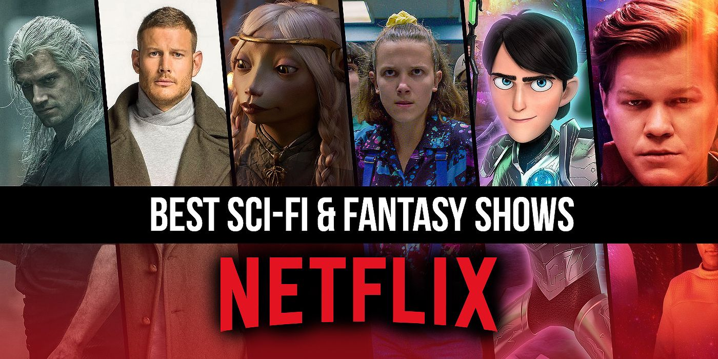 The Best Fantasy and Sci Fi Shows on Netflix Right Now