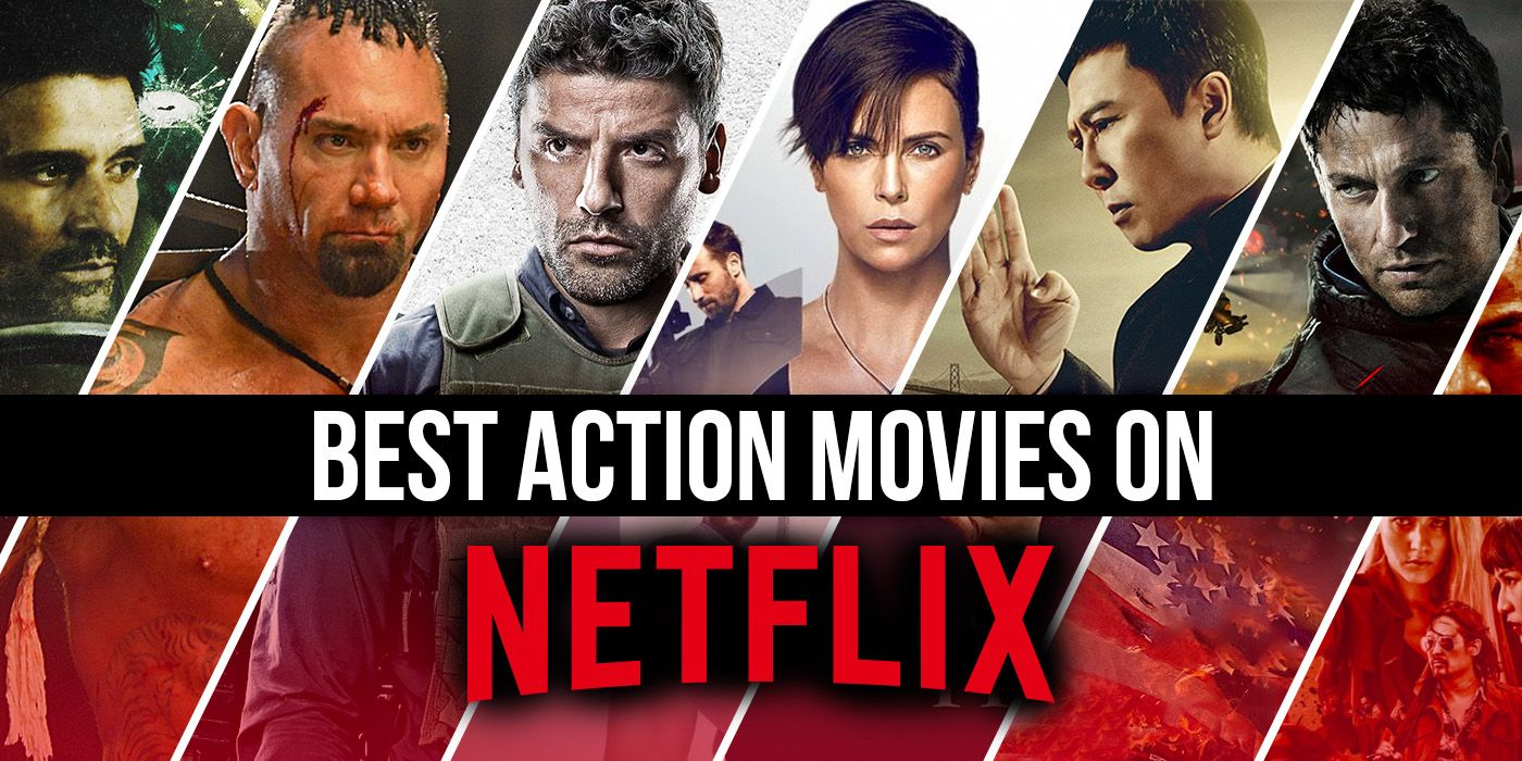 The Best Action Movies on Netflix Right Now (July 2021)