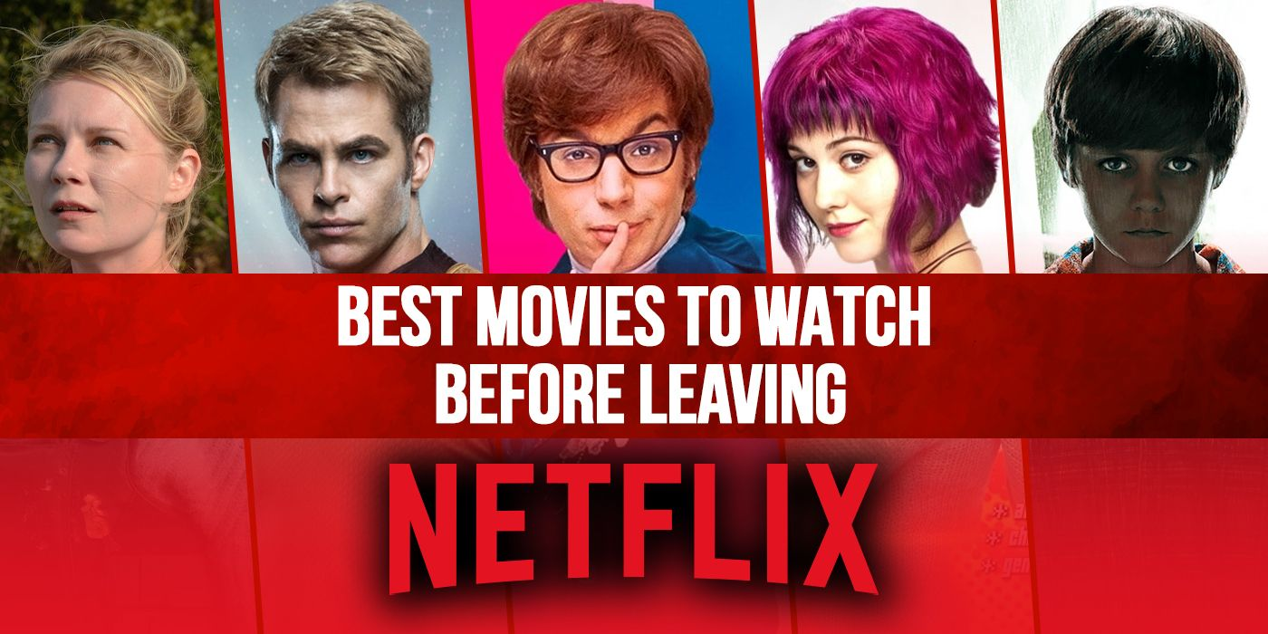 20 Best Netflix Movies to Watch Before They Leave Netflix in ...